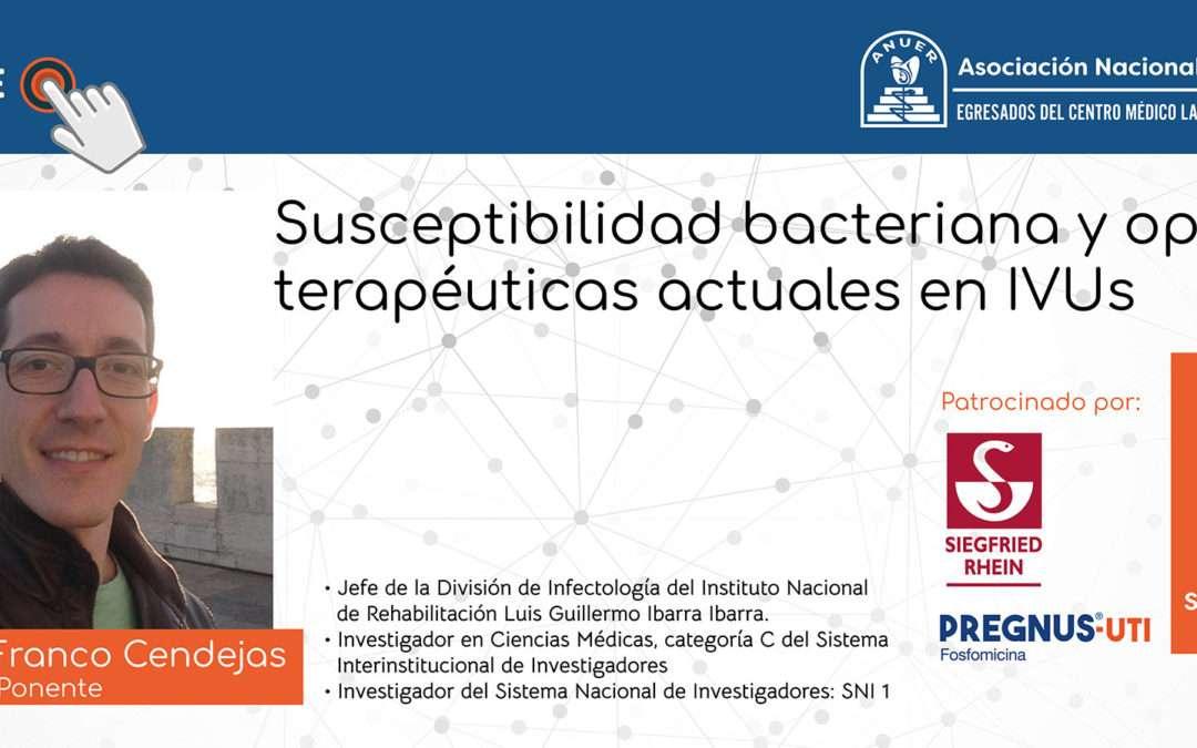 Susceptibilidad bacteriana y opciones terapéuticas actuales en IVUs